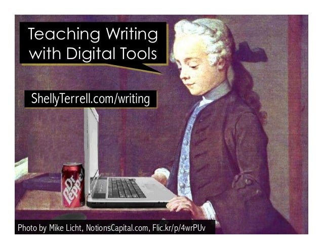 Photo by Mike Licht, NotionsCapital.com, Flic.kr/p/4wrPUv ShellyTerrell.com/writing Teaching Writing with Digital Tools