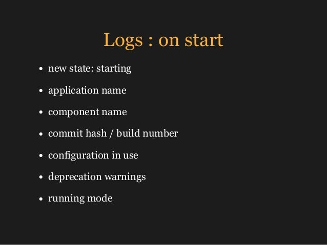 Logs : on start • new state: starting • application name • component name • commit hash / build number • configuration in ...