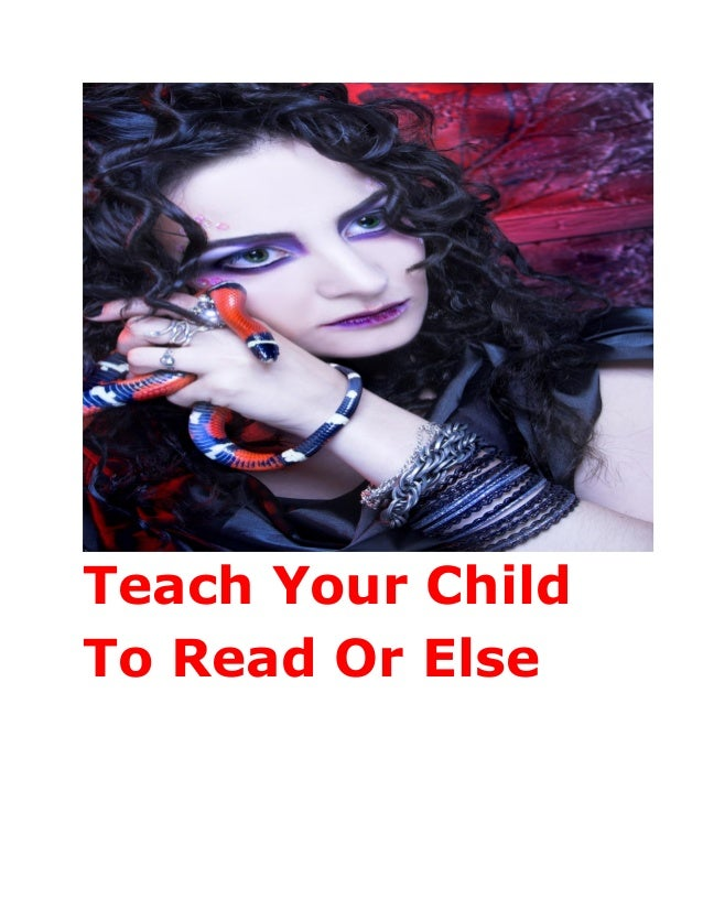 Teach Your Child To Read Or Else