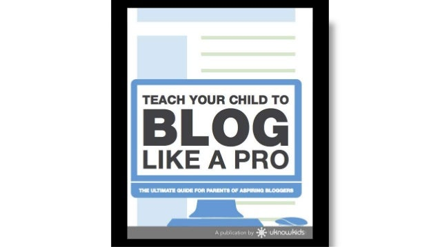 Teach Your Kid to Blog Like a Pro • Blogs have gone from little more than self-important diaries to a prime source for inf...