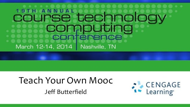 Teach Your Own Mooc Jeff Butterfield