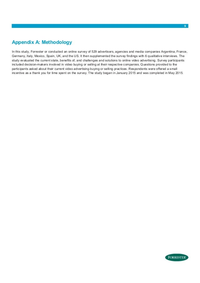 9 Appendix A: Methodology In this study, Forrester or conducted an online survey of 529 advertisers, agencies and media co...