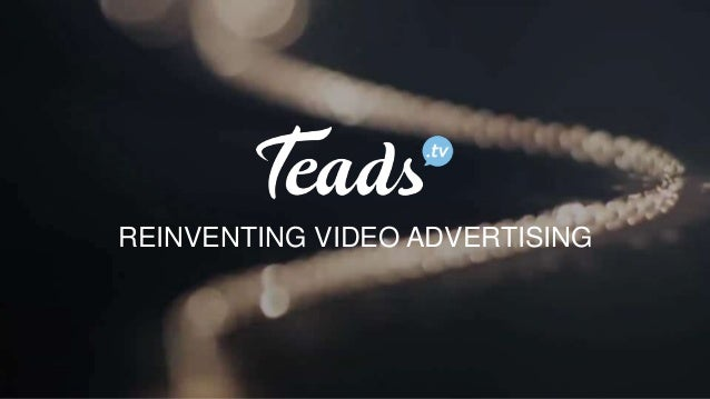 REINVENTING VIDEO ADVERTISING