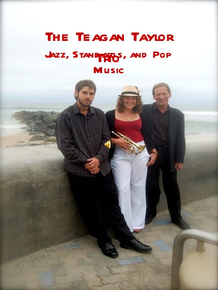 The Teagan Taylor Trio Jazz, Standards, and Pop Music