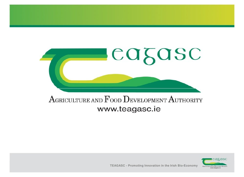 TEAGASC - Promoting Innovation in the Irish the Irish Bio-Economy                       TEAGASC - Promoting Innovation in ...