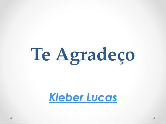 Te Agradeço Kleber Lucas