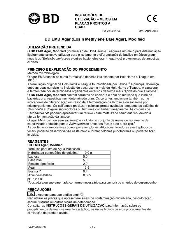 INSTRUÇÕES DE UTILIZAÇÃO – MEIOS EM PLACAS PRONTOS A USAR PA-254014.06 Rev.: April 2013 PA-254014.06 - 1 - BD EMB Agar (Eo...