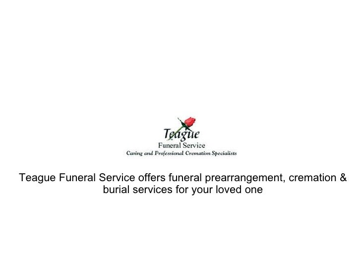 Teague Funeral Service offers funeral prearrangement, cremation & burial services for your loved one