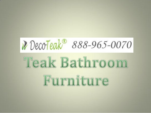 Teak and shower benches provided by DecoTeak® are manufactured using sustainably harvested plantation teak, by small works...
