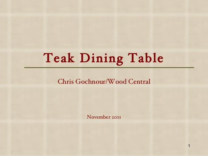 Teak Dining Table Chris Gochnour/Wood Central November 2011