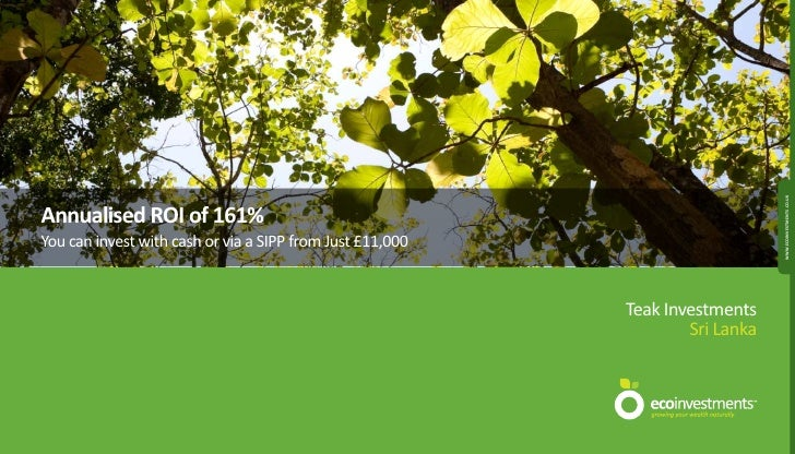 WWW.ECOINVESTMENTS.CO.UK Annualised ROI of 161% You can invest with cash or via a SIPP from Just £11,000                  ...