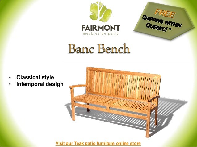 Teak patio furniture in montreal qc for Outdoor furniture quebec