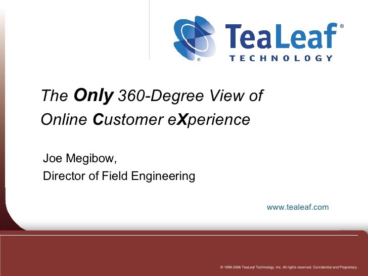 The  Only  360-Degree View of  Online  C ustomer e X perience Joe Megibow,  Director of Field Engineering