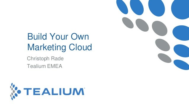 Click to edit Master subtitle style Christoph Rade Tealium EMEA Build Your Own Marketing Cloud