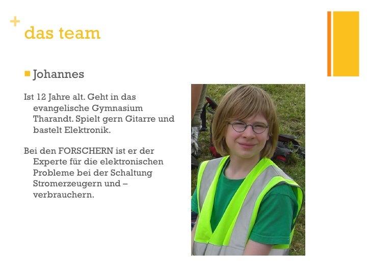 <ul><li>Johannes </li></ul><ul><li>Ist 12 Jahre alt. Geht in das evangelische Gymnasium Tharandt. Spielt gern Gitarre und ...
