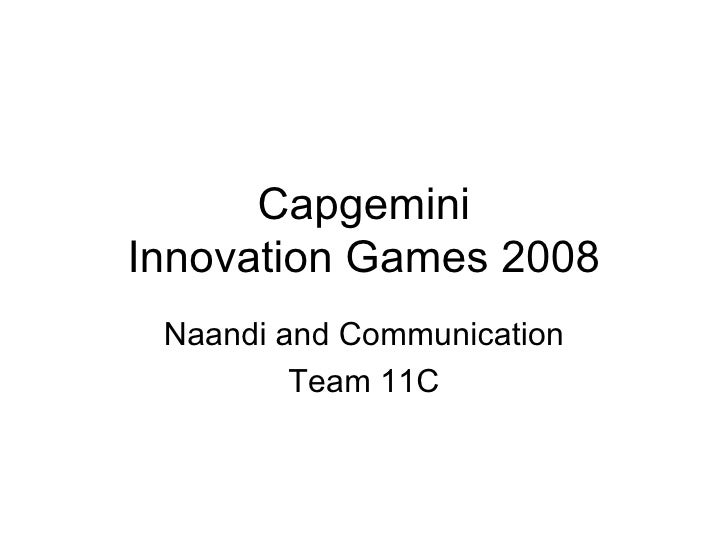 Capgemini Innovation Games 2008 Naandi and Communication Team 11C