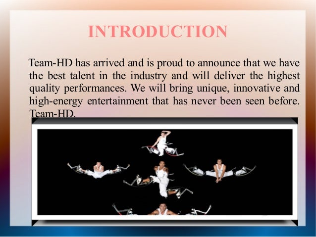 INTRODUCTION Team-HD has arrived and is proud to announce that we have the best talent in the industry and will deliver th...