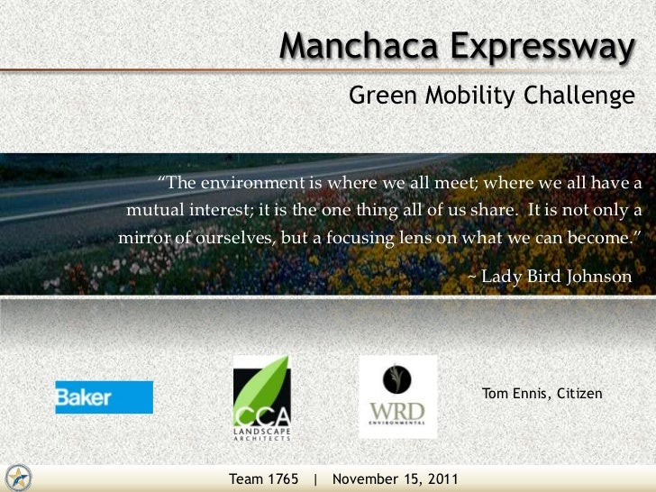 "Manchaca Expressway                               Green Mobility Challenge    ""The environment is where we all meet; where..."