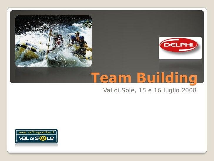 Team Building  Val di Sole, 15 e 16 luglio 2008