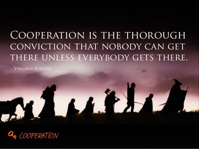 Cooperation Is The Thorough Conviction