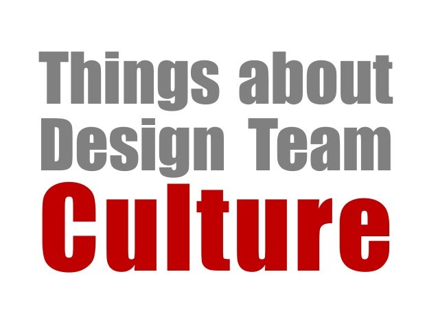 Things aboutDesign TeamCulture