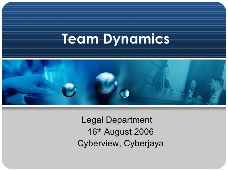 Team Dynamics Legal Department  16 th  August 2006 Cyberview, Cyberjaya