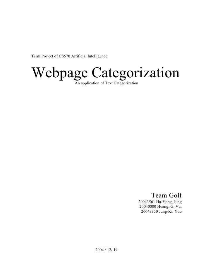 Term Project of CS570 Artificial Intelligence    Webpage Categorization   An application of Text Categorization           ...