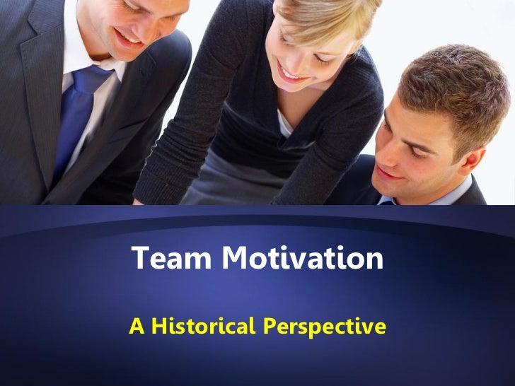 Team MotivationA Historical Perspective