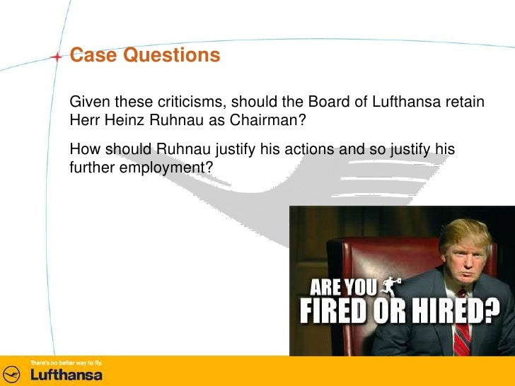 given these criticisms should the board of lufthansa retain herr heinz ruhnau as chairman Case questions given these criticisms, should the board of lufthansa  retain herr heinz ruhnau as chairman how should.