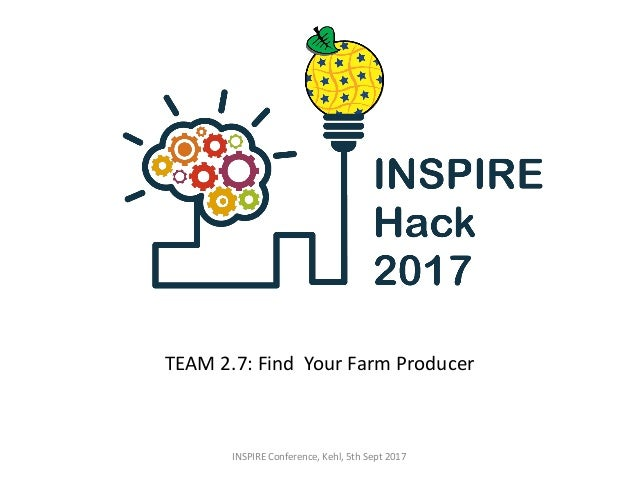 TEAM 2.7: Find Your Farm Producer INSPIRE Conference, Kehl, 5th Sept 2017