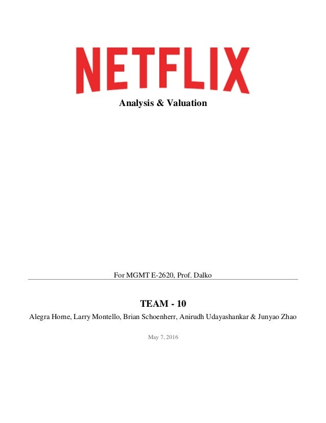 netflix company analysis Netflix, inc, incorporated on august 29, 1997, is a provider an internet television network the company operates through three segments: domestic streaming, international streaming and domestic .