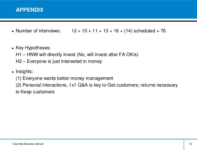 Columbia Business School APPENDIX ● Number of interviews: 12 + 10 + 11 + 13 + 16 + (14) scheduled = 76 ● Key Hypotheses: H...