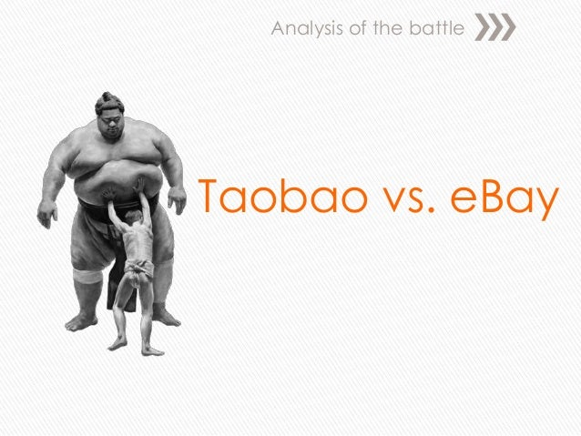 taobao vs ebay china essay Com vs alibaba: a comparative study  summary  together with alibaba's  tmall whereas taobao is more akin to ebay (ebay)  are seeking to modernize  millions of mom-and-pop convenience shops in china alone.