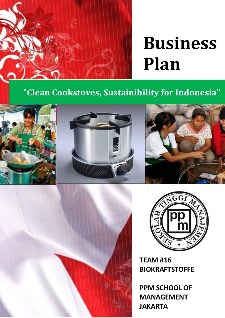 "Business                             Plan""Clean Cookstoves, Sustainibility for Indonesia""                            TEAM ..."
