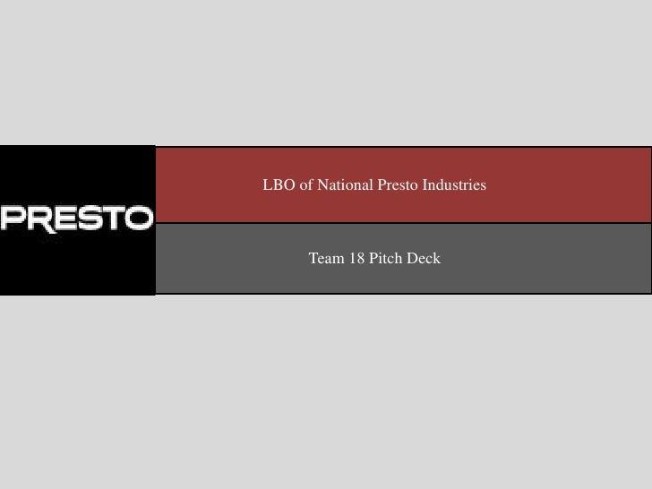LBO of National Presto Industries      Team 18 Pitch Deck