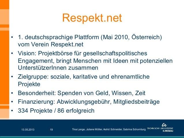 • 1. deutschsprachige Plattform (Mai 2010, Österreich)vom Verein Respekt.net• Vision: Projektbörse für gesellschaftspoli...