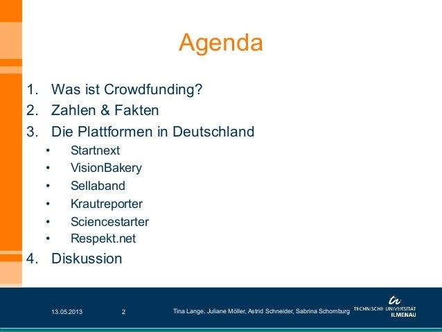 Agenda1. Was ist Crowdfunding?2. Zahlen & Fakten3. Die Plattformen in Deutschland• Startnext• VisionBakery• Sellaban...