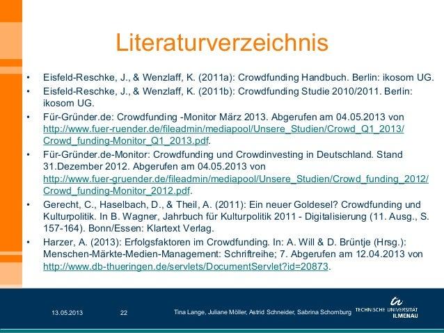 Literaturverzeichnis• Eisfeld-Reschke, J., & Wenzlaff, K. (2011a): Crowdfunding Handbuch. Berlin: ikosom UG.• Eisfeld-Re...