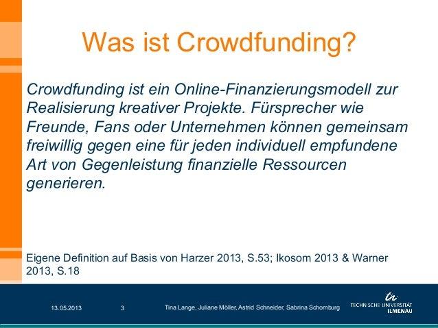 Crowdfunding ist ein Online-Finanzierungsmodell zurRealisierung kreativer Projekte. Fürsprecher wieFreunde, Fans oder Unte...