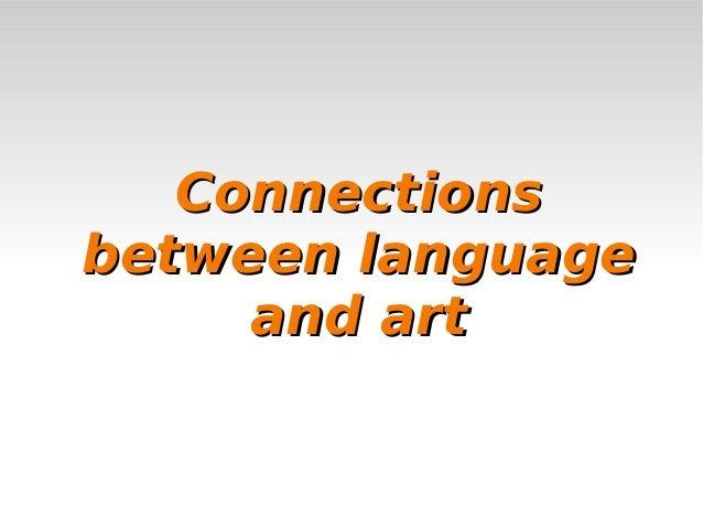 ConnectionsConnections between languagebetween language and artand art
