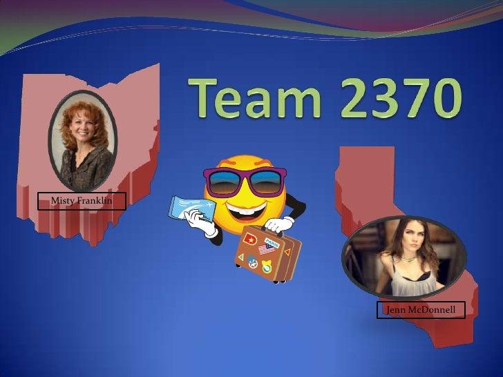 Team 2370<br />Misty Franklin<br />Jenn McDonnell<br />