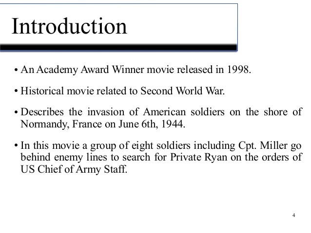 an introduction to the analysis of the review of saving private ryan Saving private ryan is a fairly new world war 2 movie, which is a blockbuster hit  it's about a private named ryan who lost three of his brothers in action.