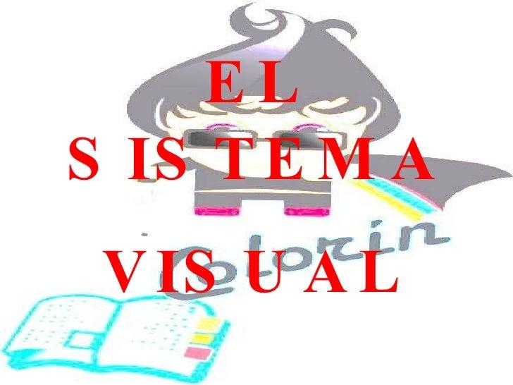 EL SISTEMA VISUAL