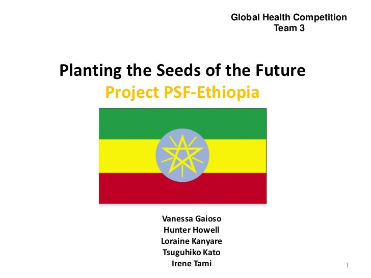 Global Health Competition                                        Team 3Planting the Seeds of the Future      Project PSF-E...