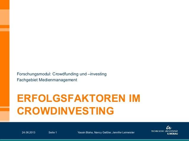ERFOLGSFAKTOREN IMCROWDINVESTINGForschungsmodul: Crowdfunding und –investingFachgebiet Medienmanagement24.06.2013 Seite 1 ...