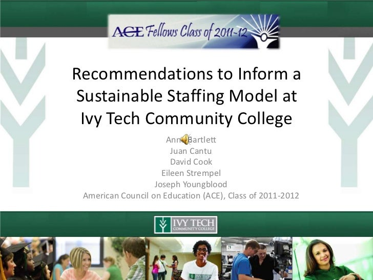 Recommendations to Inform aSustainable Staffing Model at Ivy Tech Community College                      Anne Bartlett    ...