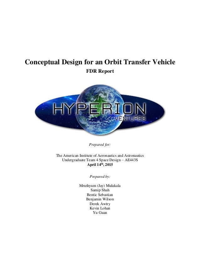 Conceptual Design for an Orbit Transfer Vehicle FDR Report Prepared for: The American Institute of Aeronautics and Astrona...