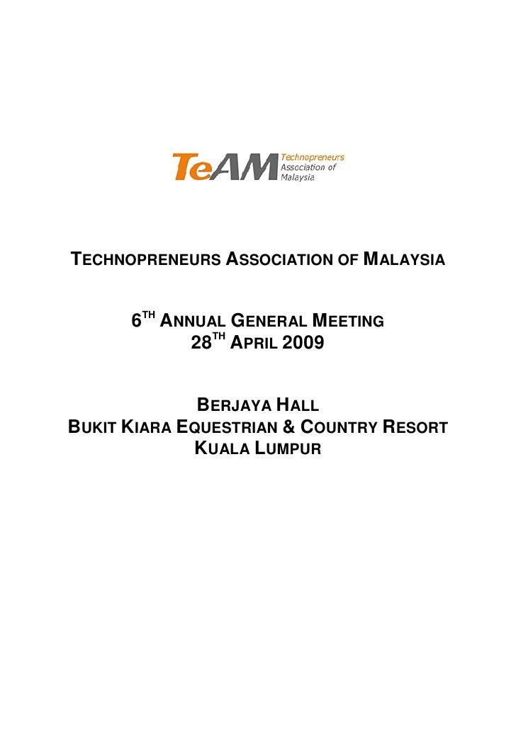 TECHNOPRENEURS ASSOCIATION OF MALAYSIA         6TH ANNUAL GENERAL MEETING              28TH APRIL 2009                 BER...
