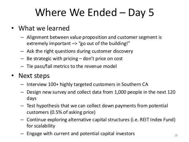 Where We Ended – Day 5 18 • What we learned – Alignment between value proposition and customer segment is extremely import...