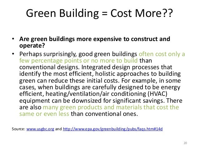 Green Building = Cost More?? • Are green buildings more expensive to construct and operate? • Perhaps surprisingly, good g...